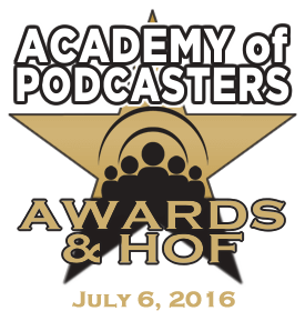 Academy of Podcasters Awards and HOF 2016
