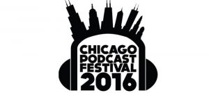 Chicago Podcast Festival 2016
