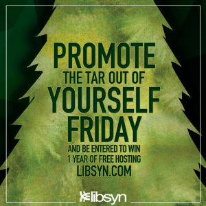 libsyn-promote-the-tar-out-of-yourself-contest