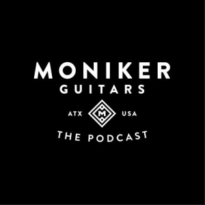 Moniker Guitars podcast art